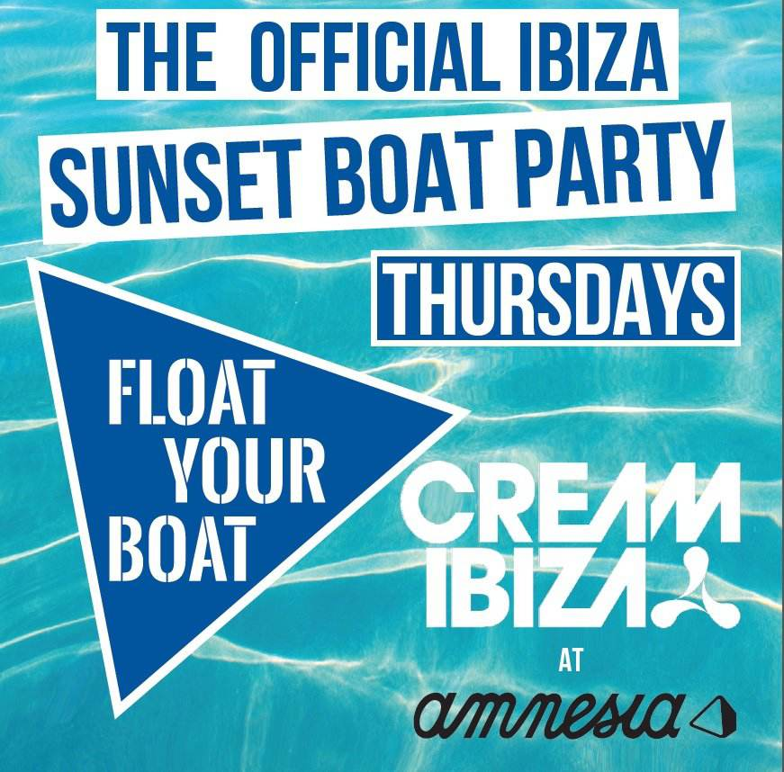 FLOAT YOUR BOAT IBIZA THE OFFICIAL CREAM IBIZA SUNSET BOAT PARTY  2015